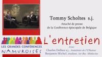 Tommy Scholtes sj, L'entretien